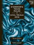 O'Connor's Texas Rules * Civil Trials 2014