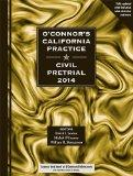 O'Connor's California Practice * Civil Pretrial 2014