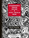O'Connor's Texas Rules * Civil Trials 2016