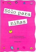 Solo Para Ninas/ Girls Rule Un Libro Muy Especial Creado Especialmente Para Ninas / a Very S...