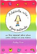 Adelante, Nina... Sigue Sonando/ You Go, Girl Keep Dreaming Un Libro Especial Sobre Como Cre...
