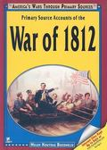 Primary Source Accounts of the War of 1812