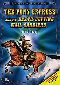 Pony Express and Its Death-Defying Mail Carriers