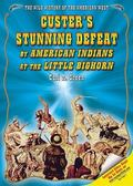 Custer's Stunning Defeat by American Indians at the Little Bighorn
