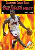 Burning Up the Court The Miami Heat