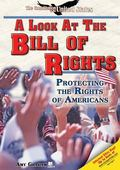 Look at the Bill of Rights Protecting the Rights of Americans