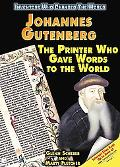 Johannes Gutenberg The Printer Who Gave Words to the World