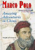 Marco Polo: Amazing Adventures in China (Great Explorers of the World)
