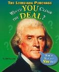 Louisiana Purchase : Would You Close the Deal?