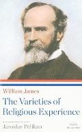 William James: The Varieties of Religious Experience (Library of America Paperback Classics)