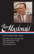 Ross Macdonald: Four Novels of The 1950s : (Library of America #264)