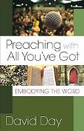 Preaching With All You've Got Embodying the Word