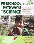 Preschool Pathways to Science (PrePS): Facilitating Scientific Ways of Thinking, Talking, Do...