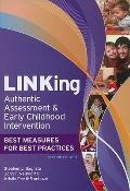 LINKing Authentic Assessment and Early Childhood Intervention : Best Measures for Best Pract...