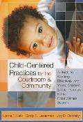 Child-Centered Practices for the Courtroom and Community : A Guide to Working Effectively wi...