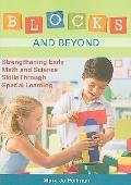 Blocks and Beyond : Strengthening Early Math and Science Skills Through Spatial Learning