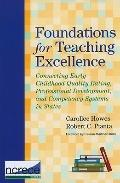 Foundations for Teaching Excellence : ConnectingEarly Childhood Quality Rating, Professional...
