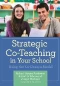 Strategic Co-Teaching in Your School : Using the Co-Design Model