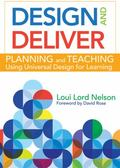 Design and Deliver : Planning and Teaching Using Universal Design for Learning