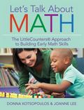 Let's Talk about Math : The LittleCounters' Approach to Building Early Math Skills
