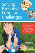Solving Executive Function Challenges : Simple Ways to Get Kids with Autism Unstuck and on T...