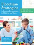 Floortime Strategies : Applying DIR Principles with Children