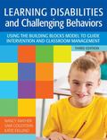 Learning Disabilities and Challenging Behaviors: A Guide to Intervention and Classroom Manag...