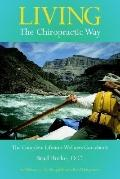 Living the Chiropractic Way The Complete Lifetime Wellness Guide