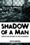 Shadow of a Man Enter the Psyche of the Vagabond