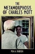 Metamorphosis of Charles Mott