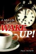 Wake Up! A Mid-life Challenge