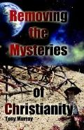 Removing the Mysteries of Christianity