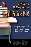 I Make a Difference in Grand Prairie Isd!
