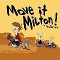 Move It Milton!