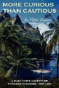 More Curious than Cautious: A Survivor's Adventure Through Paradise: 1955-1957