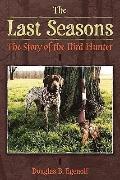 The Last Seasons: The Story of the Bird Hunter