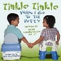 Tinkle, Tinkle When I Go To The Potty