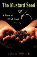 The Mustard Seed: A Story of Life & Faith