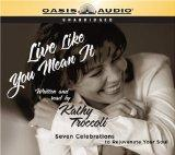 Live Like You Mean It!: 7 Daily Celebrations to Rejuvenate a Woman's Soul
