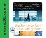 Road Warrior: How to Keep Your Faith, Relationships, and Integrity When Away from Home (Ever...