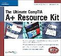 Ultimate CompTIA A+ Resource Kit