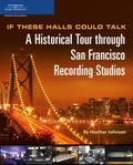 If These Halls Could Talk A Historical Tour through San Francisco Recording Studios