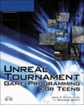 Unreal Tournament Game Programming for Teens