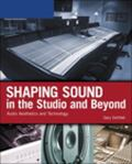 Shaping Sound in the Studio and Beyond Audio Aesthetics and Technology