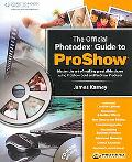 Photodex Official Guide to Proshow