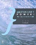 Abelton Live 7 Power! The Comprehensive Guide