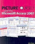 Picture Yourself Learning Microsoft Access 2007