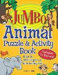 Jumbo Animal Puzzle & Activity Book Enter the Wild Kingdom of Mind-bendingfun!