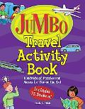 Jumbo Travel Activity Book Hundreds of Puzzles and Mazes for Fun on the Go