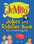 Jumbo Jokes and Riddles Book Hours of Gut-bustingfun!